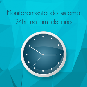 Monitoramento do sistema 24 horas no fim de ano